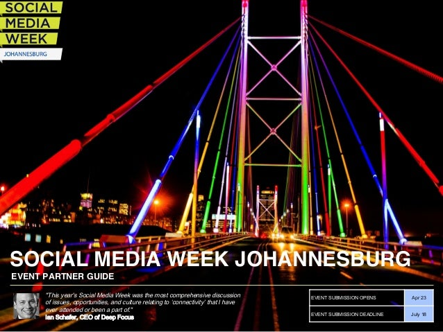 "CALENDAR OF DATES SOCIAL MEDIA WEEK JOHANNESBURG ""This year's Social Media Week was the most comprehensive discussion of i..."