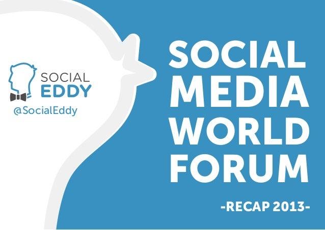 SOCIAL@SocialEddy              MEDIA              WORLDby socialeddy.com              FORUM                -RECAP 2013-