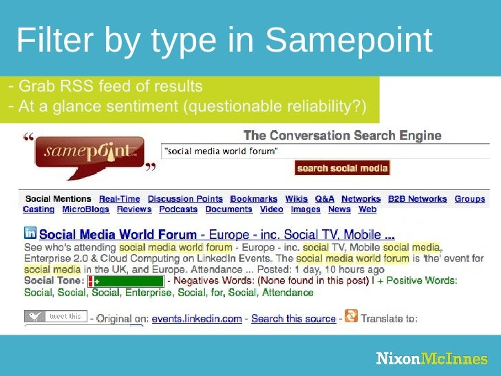 Filter by type in Samepoint <ul><li>Grab RSS feed of results  </li></ul><ul><li>At a glance sentiment (questionable reliab...