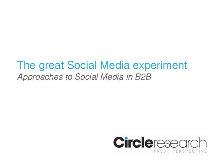 The great Social Media experimentApproaches to Social Media in B2B