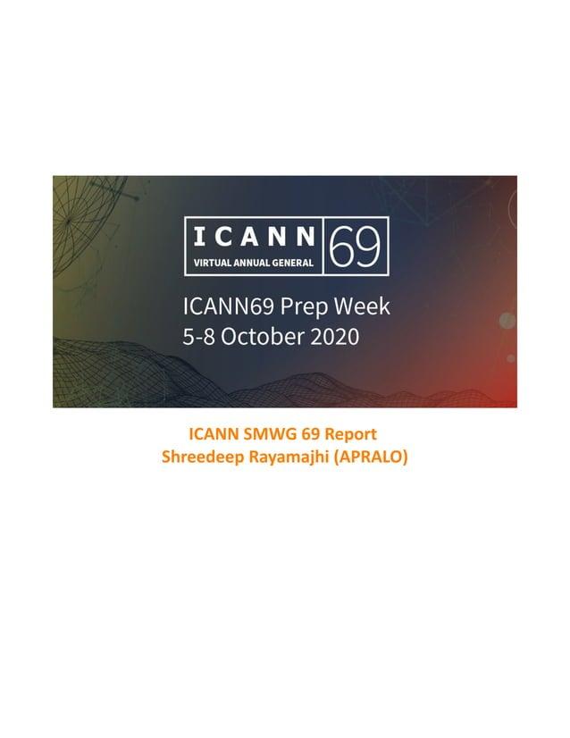 ICANN SMWG 69 Report Shreedeep Rayamajhi (APRALO)
