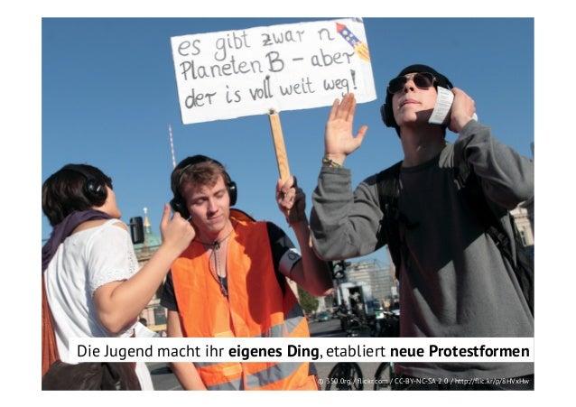 Die Jugend macht ihr eigenes Ding, etabliert neue Protestformen © 350.0rg / flickr.com / CC-BY-NC-SA 2.0 / http://flic.kr/p/...