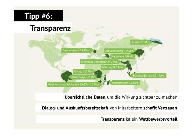 Tipp #6: Transparenz  Übersichtliche Daten, um die Wirkung sichtbar zu machen Dialog- und Auskunftsbereitschaft von Mitarb...