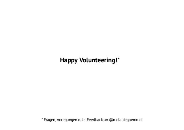 Happy Volunteering!*  * Fragen, Anregungen oder Feedback an @melaniegoemmel