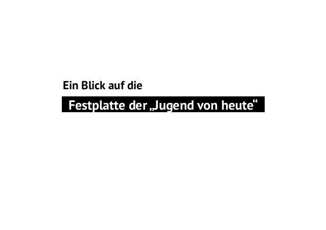 """Ein Blick auf die  Festplatte der """"Jugend von heute"""""""