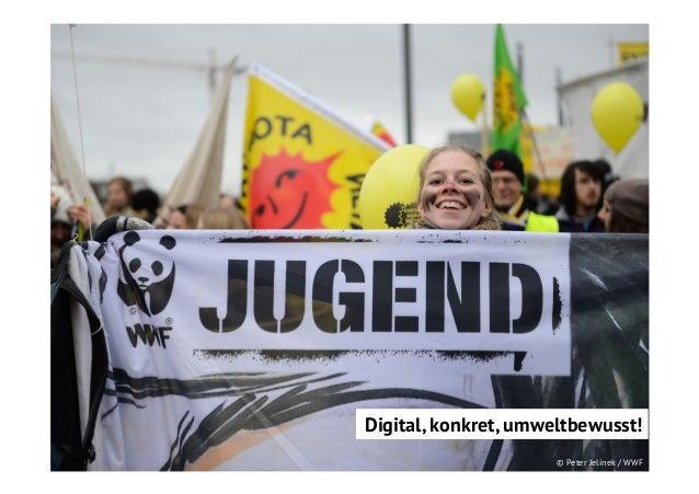 Digital, konkret, umweltbewusst! © Peter Jelinek / WWF