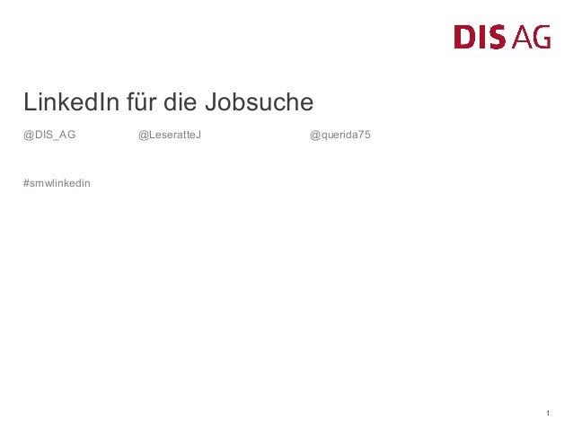 LinkedIn für die Jobsuche @DIS_AG  @LeseratteJ  @querida75  #smwlinkedin  1