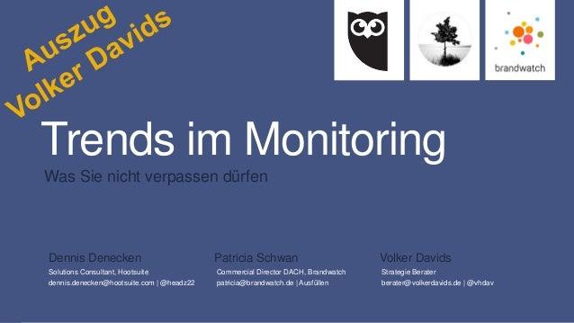 1 #SMWMonitoringTrends © 2016 Brandwatch.de & Hootsuite & Volker Davids Trends im Monitoring Was Sie nicht verpassen dürfe...