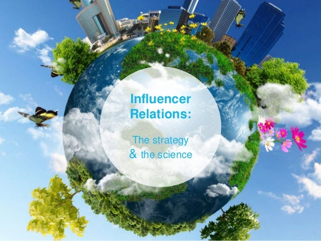 Influencer Relations: The strategy & the science