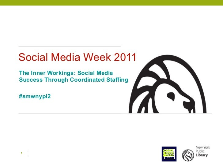 Social Media Week 2011 The Inner Workings: Social Media Success Through Coordinated Staffing #smwnypl2