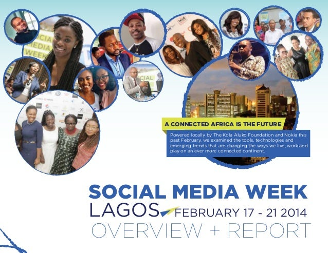 OVERVIEW + REPORT A CONNECTED AFRICA IS THE FUTURE Powered locally by The Kola Aluko Foundation and Nokia this past Februa...