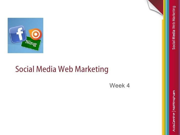 Social Media Web Marketing Week 4