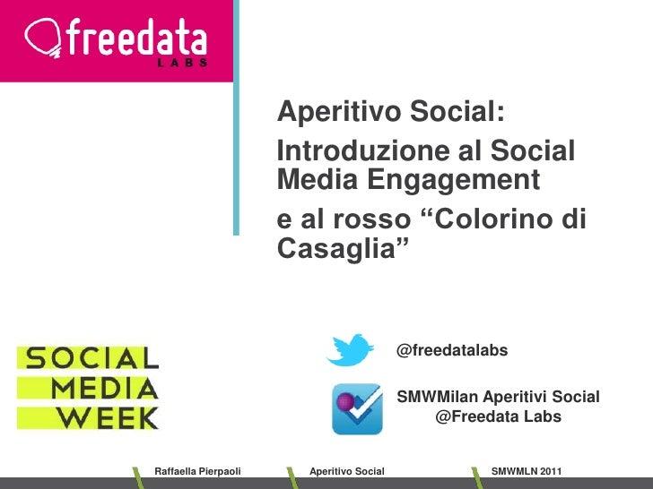 """Aperitivo Social: <br />Introduzione al Social Media Engagement <br />e al rosso """"Colorino di Casaglia""""<br />@freedatalabs..."""