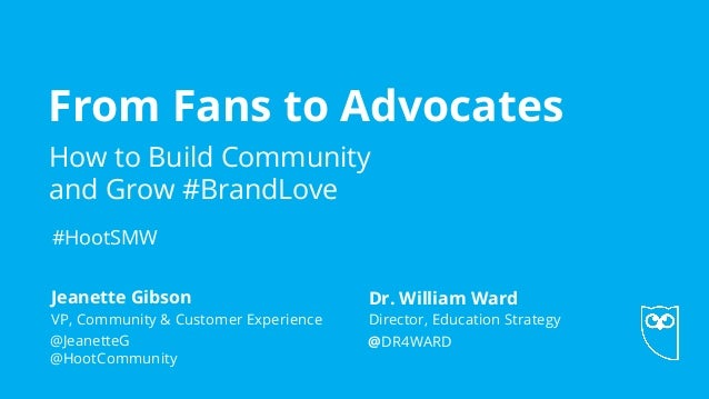 From Fans to Advocates: How to Build Community and Grow #BrandLove