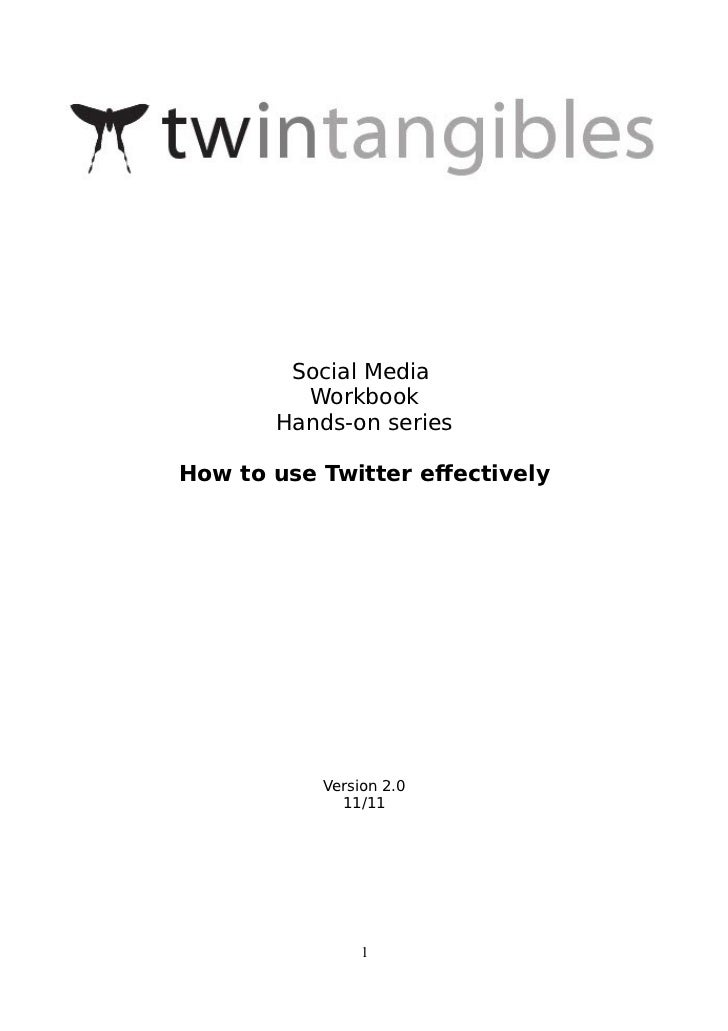 Social Media         Workbook       Hands-on seriesHow to use Twitter efectively           Version 2.0             11/11  ...