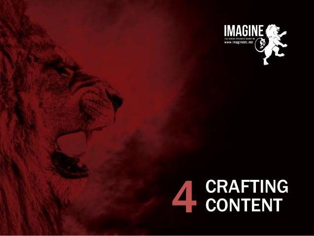 www.imaginedc.net info@imaginedc.net @wefightugly CRAFTING CONTENT4