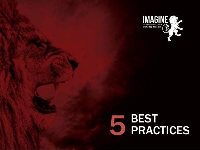 www.imaginedc.net info@imaginedc.net @wefightugly BEST PRACTICES5