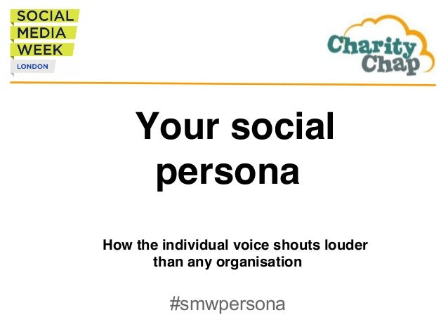 Your social persona !! ! How the individual voice shouts louder than any organisation! #smwpersona