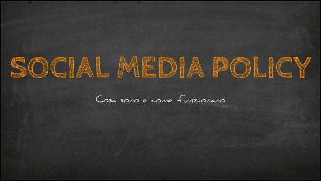 SOCIAL MEDIA POLICY Cosa sono e come funzionano