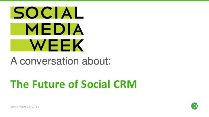 The Future of Social CRM<br />September 28, 2011<br />