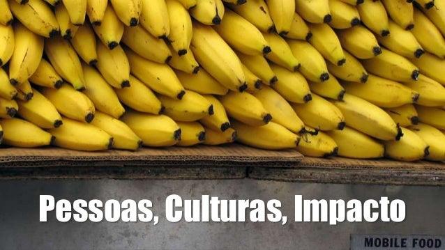 Pessoas, Culturas, Impacto