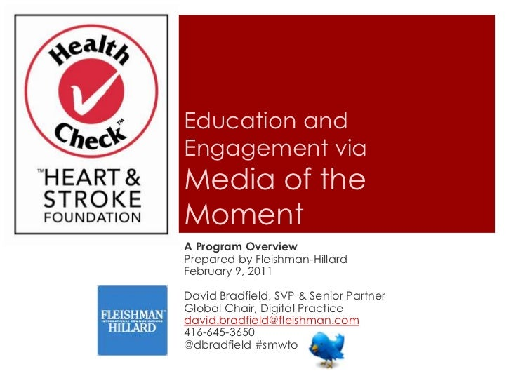 Education and Engagement via Media of the Moment<br />A Program Overview<br />Prepared by Fleishman-Hillard<br />February ...