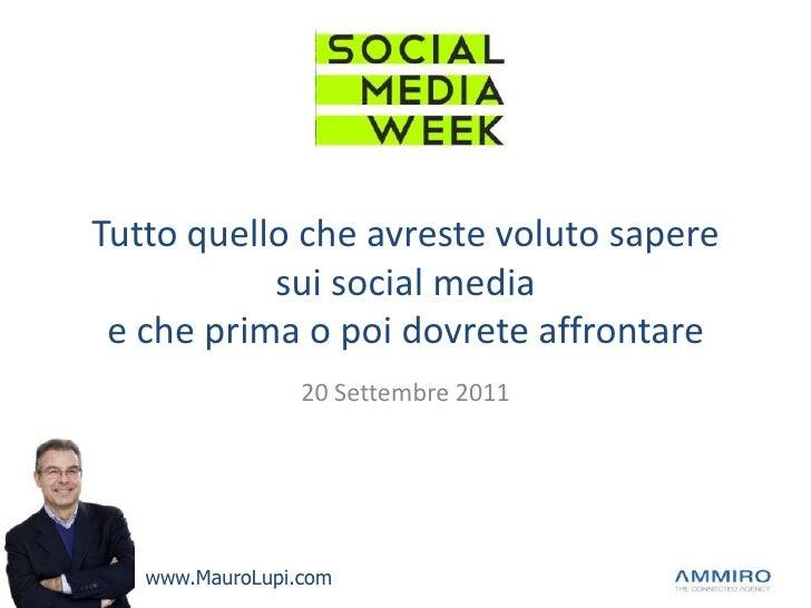 Tutto quello che avreste voluto sapere sui social mediae che prima o poi dovrete affrontare<br />20 Settembre 2011<br />ww...