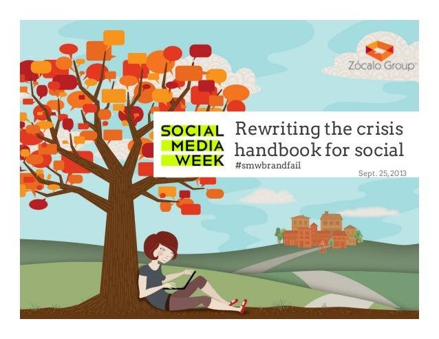 Rewriting the crisis handbook for social #smwbrandfail Sept. 25,2013