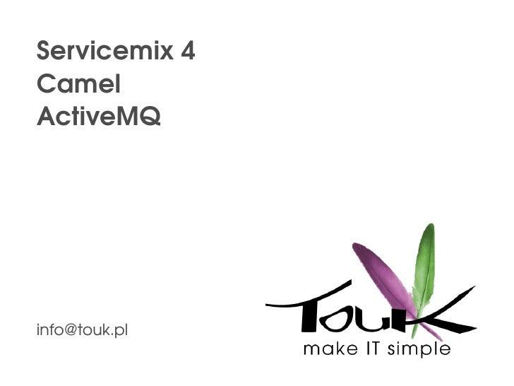 Servicemix 4 Camel ActiveMQ [email_address]