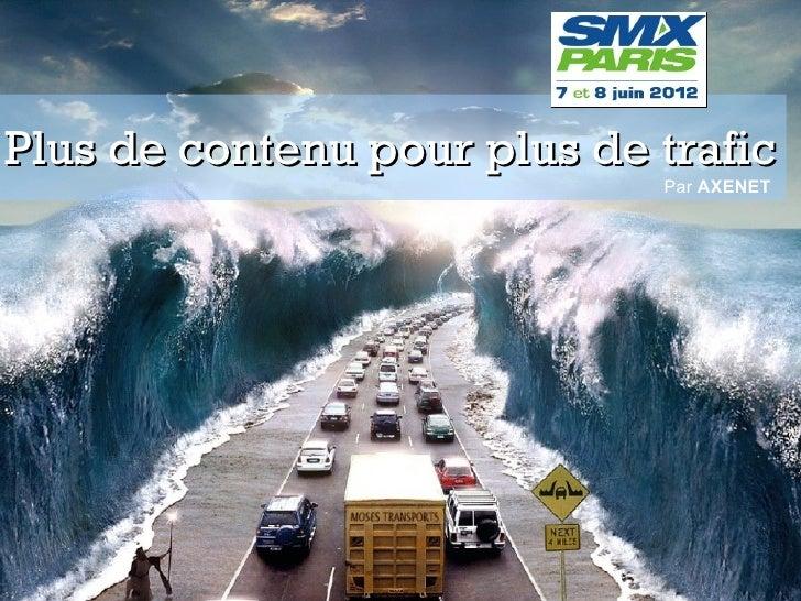 Plus de contenu pour plus de trafic                             Par AXENET