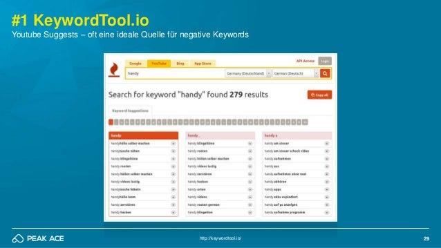 29 #1 KeywordTool.io http://keywordtool.io/ Youtube Suggests – oft eine ideale Quelle für negative Keywords