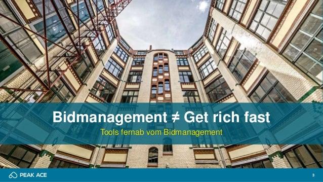 3 Bidmanagement ≠ Get rich fast Tools fernab vom Bidmanagement
