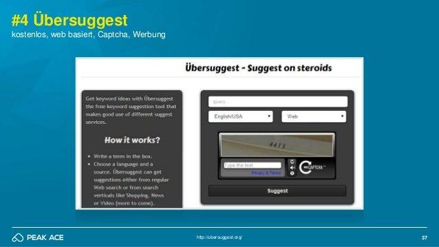 37 #4 Übersuggest http://ubersuggest.org/ kostenlos, web basiert, Captcha, Werbung