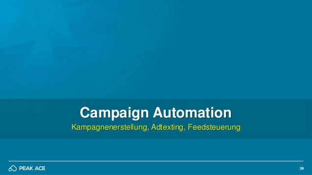 39 Campaign Automation Kampagnenerstellung, Adtexting, Feedsteuerung