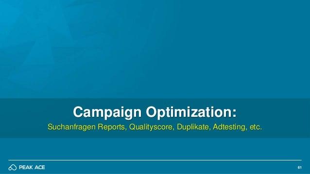61 Campaign Optimization: Suchanfragen Reports, Qualityscore, Duplikate, Adtesting, etc.