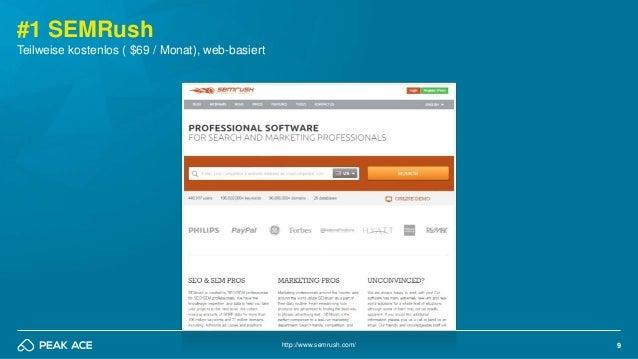 9 #1 SEMRush Teilweise kostenlos ( $69 / Monat), web-basiert http://www.semrush.com/
