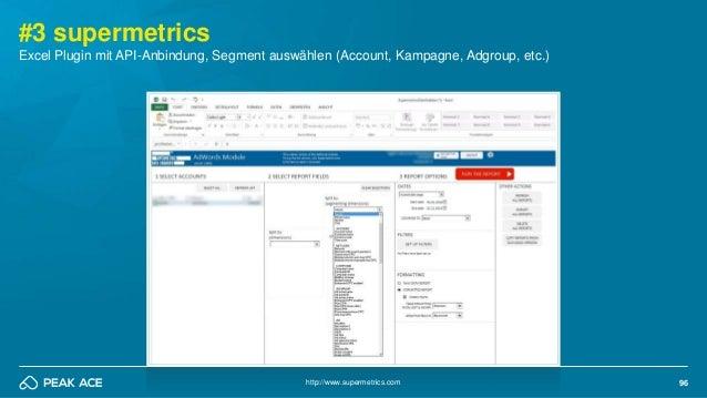 96 #3 supermetrics http://www.supermetrics.com Excel Plugin mit API-Anbindung, Segment auswählen (Account, Kampagne, Adgro...