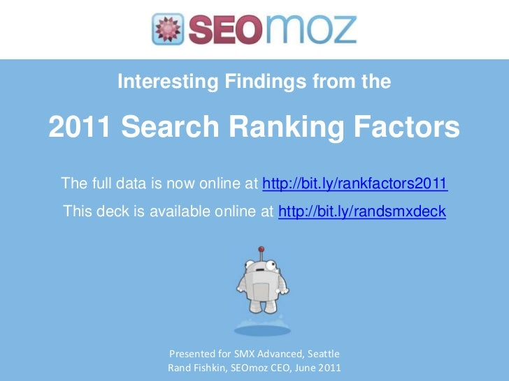 Interesting Findings from the2011 Search Ranking Factors<br />The full data is now online at http://bit.ly/rankfactors2011...