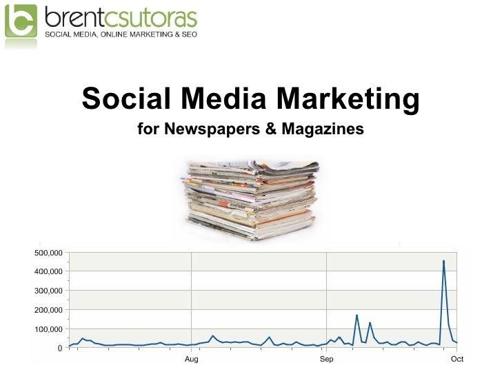 <ul><li>Social Media Marketing </li></ul><ul><li>for Newspapers & Magazines </li></ul>