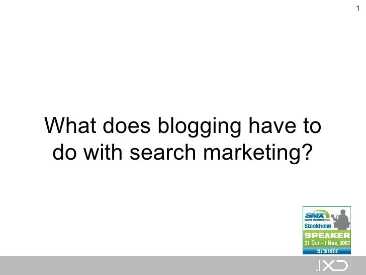 What does blogging have to do with search marketing?