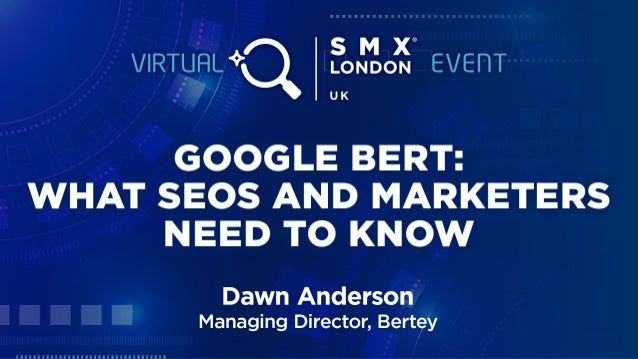 @dawnieando Google BERT What SEOs and Marketers Need to Know