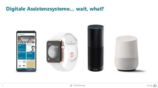 2 pa.ag@peakaceag Digitale Assistenzsysteme… wait, what?