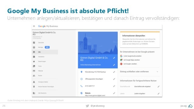 26 pa.ag@peakaceag Google My Business ist absolute Pflicht! Unternehmen anlegen/aktualisieren, bestätigen und danach Eintr...