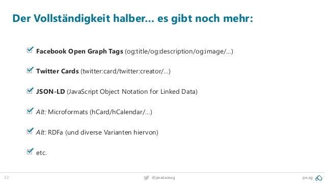 32 pa.ag@peakaceag Der Vollständigkeit halber… es gibt noch mehr: Facebook Open Graph Tags (og:title/og:description/og:ima...