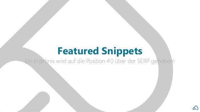 Ein Ergebnis wird auf die Position #0 über der SERP gehoben! Featured Snippets