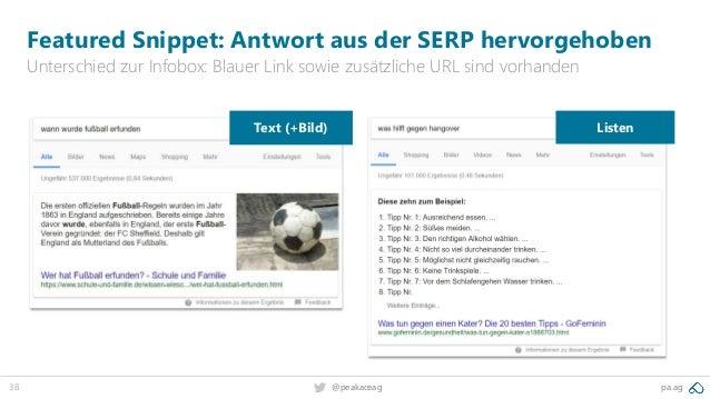 38 pa.ag@peakaceag Featured Snippet: Antwort aus der SERP hervorgehoben Unterschied zur Infobox: Blauer Link sowie zusätzl...