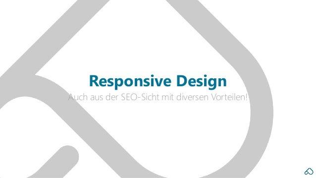 Auch aus der SEO-Sicht mit diversen Vorteilen! Responsive Design