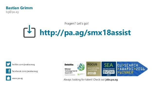 Bastian Grimm bg@pa.ag twitter.com/peakaceag facebook.com/peakaceag www.pa.ag Fragen? Let's go! Always looking for talent!...