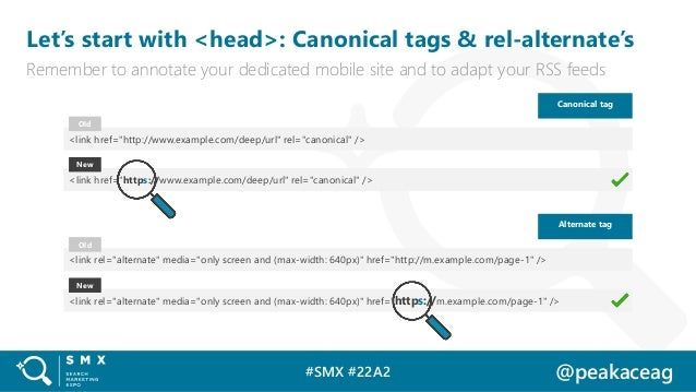 #SMX #22A2 @peakaceag Let's start with <head>: Canonical tags & rel-alternate's Remember to annotate your dedicated mobile...
