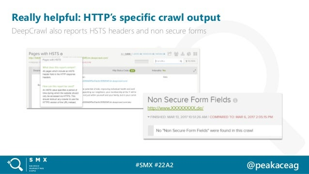 #SMX #22A2 @peakaceag Really helpful: HTTP's specific crawl output DeepCrawl also reports HSTS headers and non secure forms